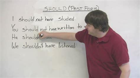 "English Grammar  Past Tense Of 'should'  ""i Should Have"