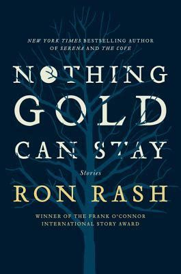 gold  stay stories  ron rash reviews