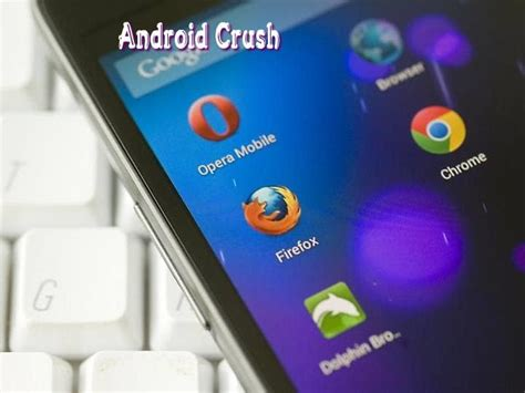 best web browser for android 18 best android web browsers 2018 android crush