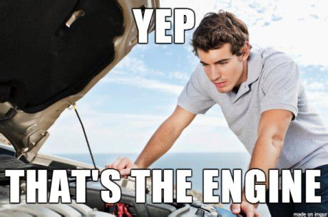 Oil Change Meme - whenever someone asks me to change the oil in my car meme picture webfail fail pictures