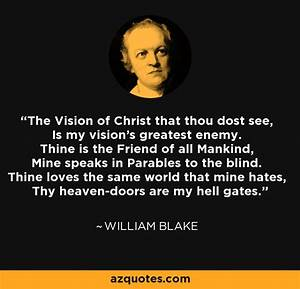William Blake Quote  The Vision Of Christ That Thou Dost