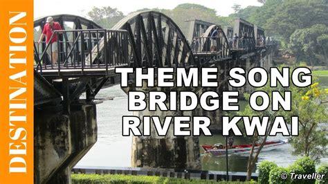 regarder the bridge on the river kwai r e g a r d e r 2019 film theme song from the bridge on the river kwai movie