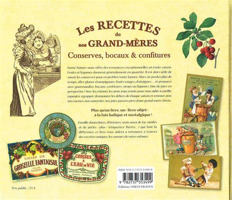 recette cuisine de nos grand mere livre les recettes de nos grand mères conserves bocaux
