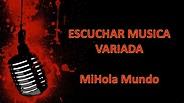 ESCUCHAR MUSICA - Variada , Todo Genero - YouTube
