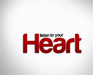 Listen to your heart by H7umak on DeviantArt