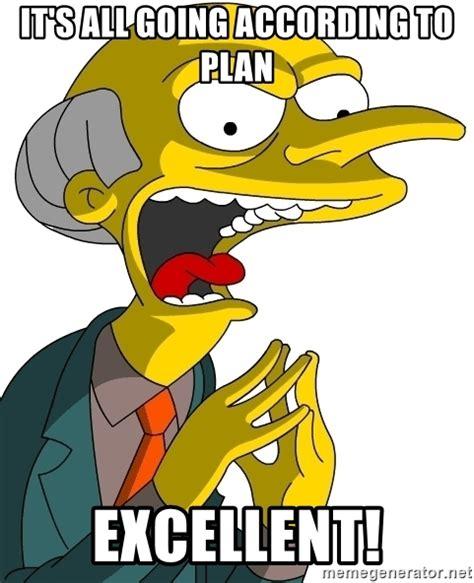 Mr Burns Excellent Meme - excellent smithers meme bing images