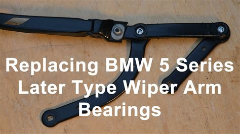 repair windshield wipe control 2008 bmw 1 series parking system replacing bmw 5 series later type wiper arm bearings youtube