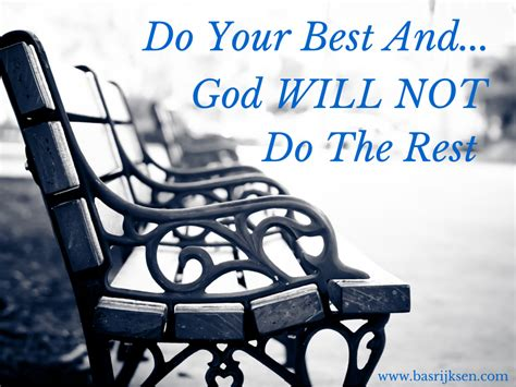 Do Your Best Andgod Will Not Do The Rest