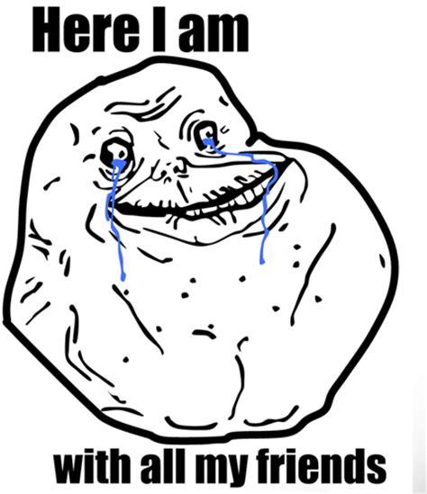 Meme Forever Alone - alone memes image memes at relatably com