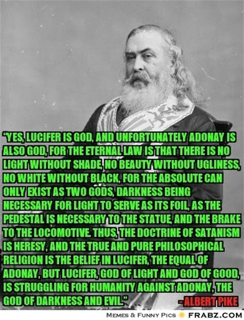 Pike Meme - albert pike quotes lucifer quotesgram