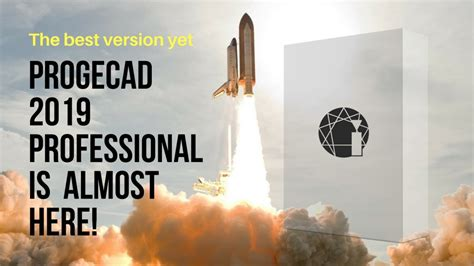 Progecad 2019 Professional Is Almost Here