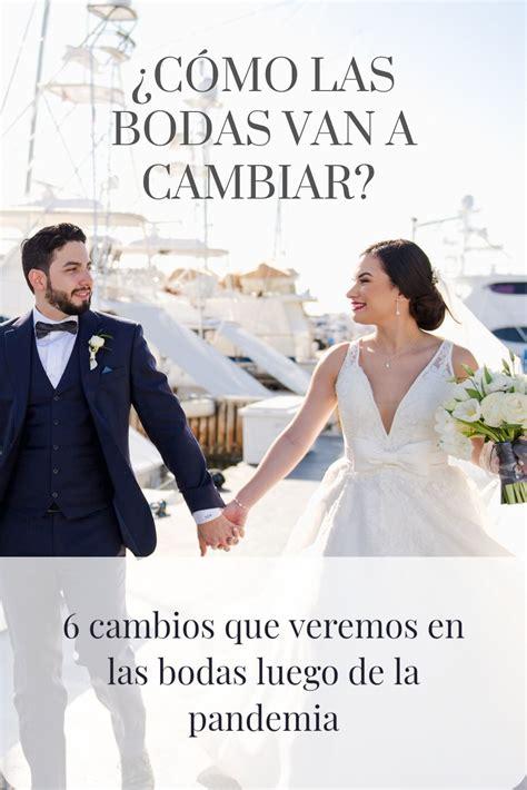 ¿Cómo las bodas van a cambiar? en 2020 Bodas Detalles