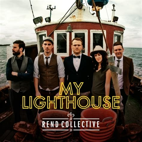 rend collective  lighthouse lyrics genius lyrics