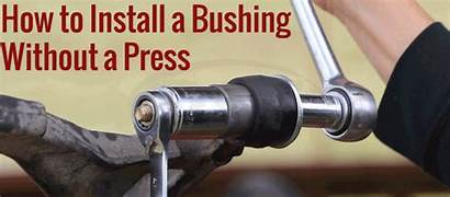 Installation Bushing Press Suspension Install Without Installing