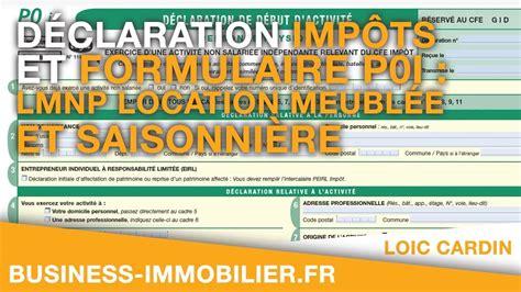 Declaration Impot Location Meuble D 233 Claration Imp 244 Ts Et Formulaire P0i Lmnp Location