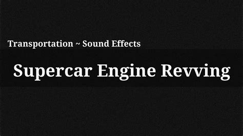 supercar engine sound mp3 supercar engine revving sound effect youtube