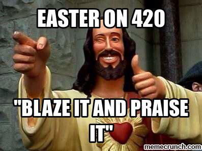 Easter Jesus Meme - 420 easter meme rundown the frederick news post blogs