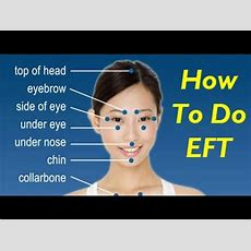 How To Do Eft Tapping Therapy  Eft Basic Recipe Tutorial Youtube