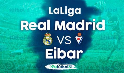 Real Madrid vs Eibar en VIVO y en DIRECTO la Liga ...
