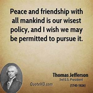 Thomas Jefferso... Peace Friendship Quotes