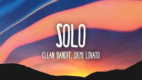 Clean Bandit, Demi Lovato  Solo (lyrics) Youtube