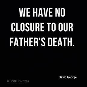 Death Quotes - ... Closure Death Quotes