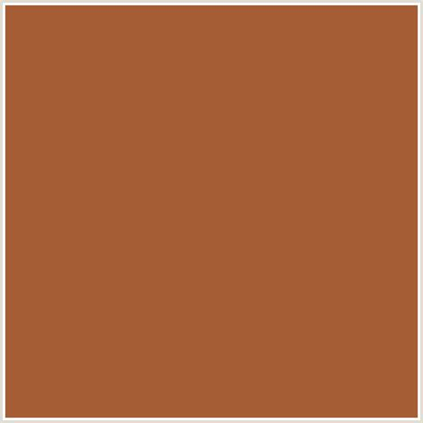 what color is rust a55d35 hex color rgb 165 93 53 brown rust orange