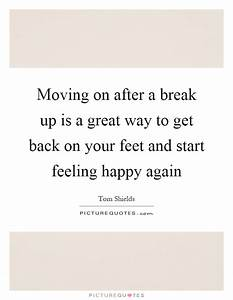 quotes about moving on after a break up Quotes