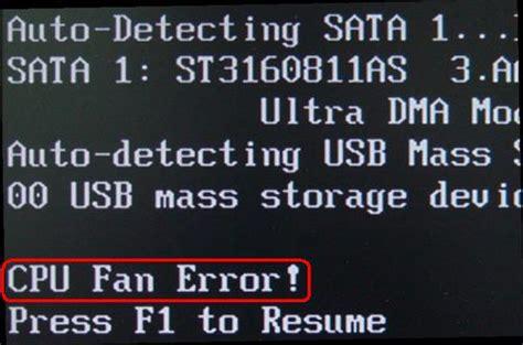 Cpu Fan Error Press F1 To Resume Checking Nvram by Problema Quando Ligo O Computador Aparece A Mensagem Cpu Fan Error Images Frompo