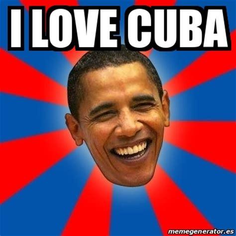 Cuba Meme - meme obama i love cuba 16876539