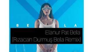 Kürtçe mp3, türkçe mp3, yabancı müzikler. Elanur Pat - Bela (Rızacan Durmuş Bela Remix) mp3 indir