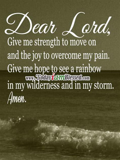 dear lord give  strength  move    joy