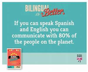 If you can speak Spanish and English you can communicate ...