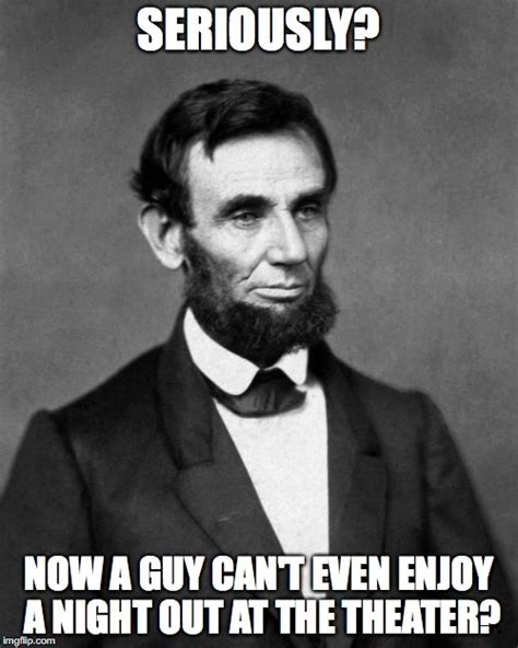 Abe Lincoln Memes - pence imgflip