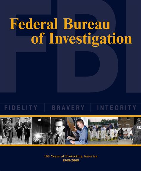 federal bureau of investigation 100 years of protecting america 1908 2008 by faircount media