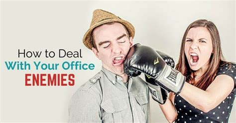 How To Deal With Your Office Enemies And Adversaries