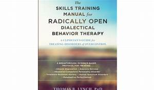 The Skills Training Manual For Radically Open Dialectical