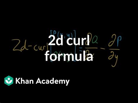 curl formula video curl khan academy