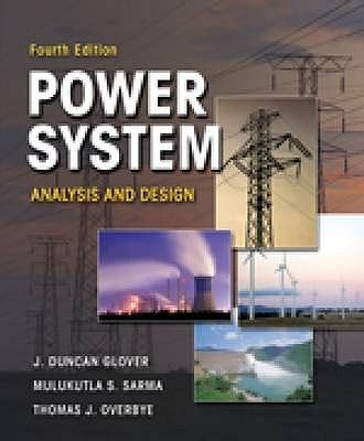 power systems analysis and design book by j duncan mulukutla s sarma j overbye