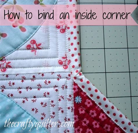 how to bind a quilt how to bind an inside corner the crafty quilter