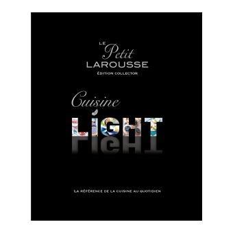 edition larousse cuisine petit larousse cuisine light édition collector edition