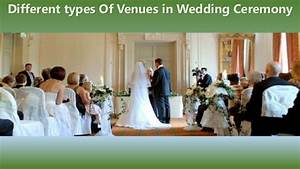 different types of venues in wedding ceremony With types of wedding ceremonies