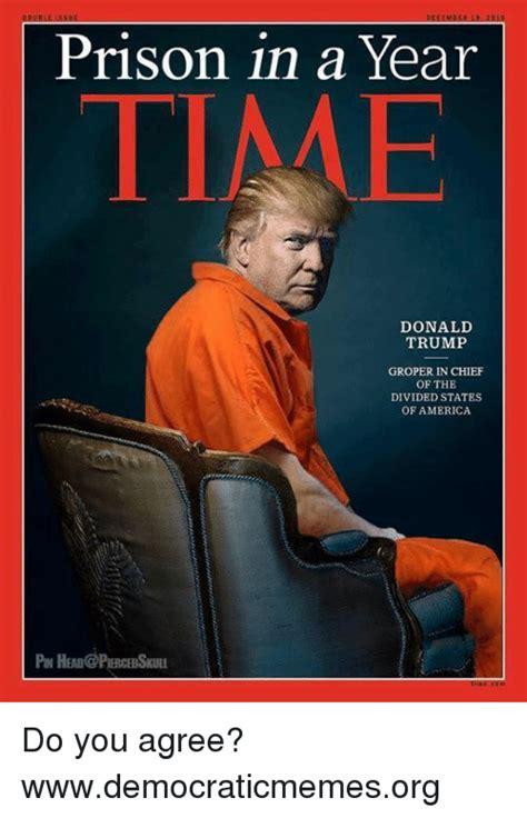 Prison Meme 25 Best Memes About Donald And Prison Donald