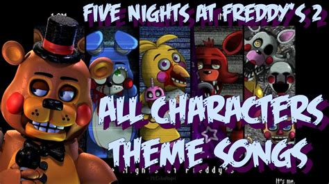 Fnaf 2 All Characters Theme Songs