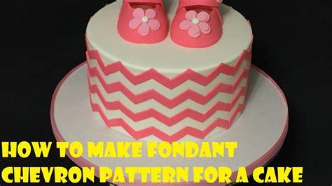 fondant chevron pattern   cake youtube