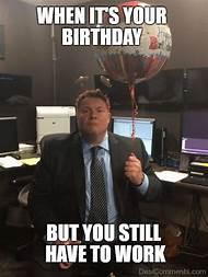 Funny Happy Birthday Work Meme