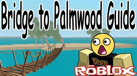 bridge  palmwood lumber tycoon  roblox