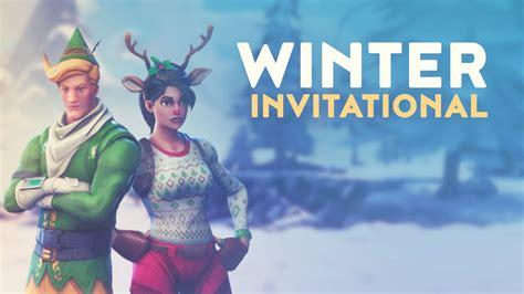 winter invitational fortnite battle royale youtube