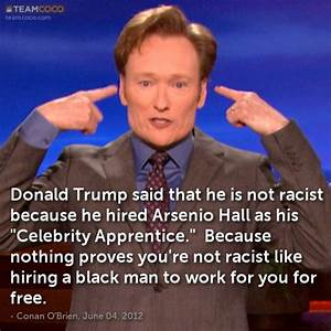 Joke: Donald Trump said that he is not racist because he ...