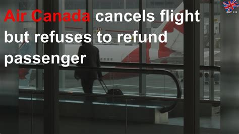 The flight was cancelled by the carrier but rather than provide a refund, as was typically the carrier's policy, air. Air Canada cancels flight but refuses to refund passenger ...